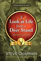 Look at Life from a Deer Stand Devotional, Hardcover by Chapman, Steve, Brand...