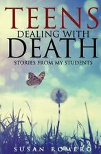 Teens Dealing with Death : Stories from My Students by Susan Romero (2014,...