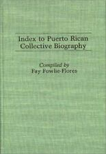 Bibliographies and Indexes in American History Ser.: Index to Puerto Rican...