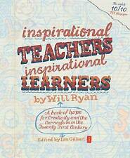 Inspirational Teachers Inspirational Learners: A Book of Hope for Creativity and