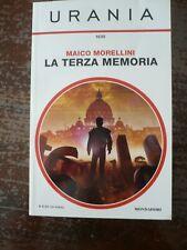 Urania . Maico Morellini . La terza memoria . Mondadori 1° edizione 2016