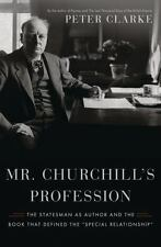 Mr. Churchill's Profession: The Statesman as Author and the Book That Defined th
