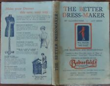 The Better Dress-Maker - Bebarfalds Sydney - Hardcover - 497 Illustrations