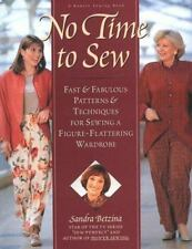 No Time to Sew : Fast & Fabulous Patterns & Techniques for Sewing a Figure-Flatt
