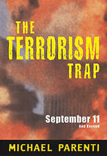 NEW The Terrorism Trap: September 11 and Beyond by Michael Parenti