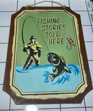 Fish Stories Told Here   Man Cave  lodge Fisherman Cabin Home Decor Sign