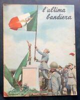 WWII - Testimonianze - L'ultima bandiera - n° 6 - 1952