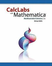 CalcLabs with Mathematica for Multivariable Calculus by Selwyn Hollis (2011,...