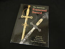 The American Fraternal Sword Reference Book Guide Over 600 Different Swords
