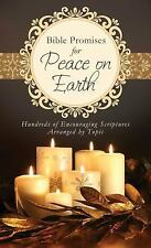 Bible Promises for Peace on Earth: Hundreds of Encouraging Scriptures by Topic