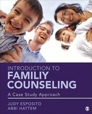 Introduction to Family Counseling : A Case Study Approach by Judy F. Esposito