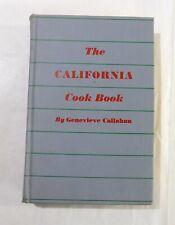 The California Cook Book Genevieve Callahan 1st printing 1946 Indoor Outdoor Hc