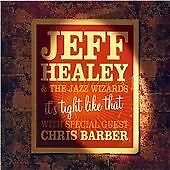 Jeff Healey - It's Tight Like That (Live Recording, 2006)