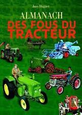 Almanach des fous du tracteur 2015 - Jany Huguet - CPE