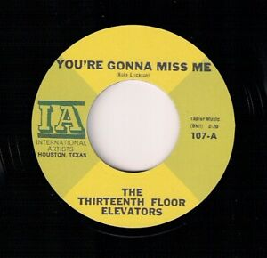 60s PSYCH 45 - 13TH FLOOR ELEVATORS - YOU'RE GONNA MISS ME - IA - REISSUE