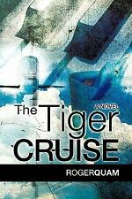 The Tiger Cruise by Roger Quam (2009, Paperback)