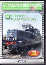 DVD La Passion des Trains - N°63 - L'Épopée du 50 Périodes
