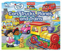 Fisher-Price Little People: Cars, Trucks, Planes, and Trains (Fisher-Price Littl