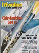 FANA DE L AVIATION HS N°21 GENERATION JET - LES AVIONS DE L'USAF 1948-1954