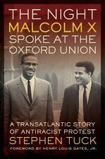 The Night Malcolm X Spoke at the Oxford Union : A Transatlantic Story of...