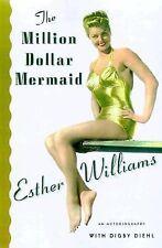 The Million Dollar Mermaid: An Autobiography, Williams, Esther, Diehl, Digby, Go