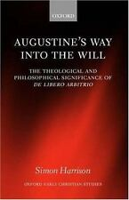 Augustine's Way into the Will: The Theological and Philosophical Significance of