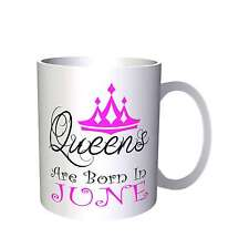 Queens are born in June Novelty Mug r21