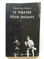 LE THEATRE POUR ENFANTS 1974 CLAUDE PIERRE CHAVANON ILLUSTRE