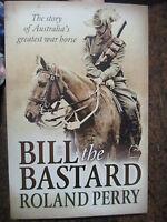 Bill The Bastard The Australian War Horse Light Horse Military Book