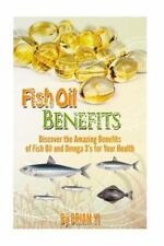 Fish Oil Benefits : Discover the Amazing Benefits of Fish Oil and Omega 3's...