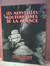 LES MERVEILLES SOUTERRAINES DE LA FRANCE EN RELIEF PAR LES ANAGLYPHES. Grottes