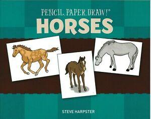 Pencil, Paper, Draw! Horses (Orig. Price $6.95) NEW!
