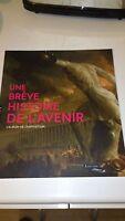 Une Brève Histoire de l'avenir L'album - Louvre Editions