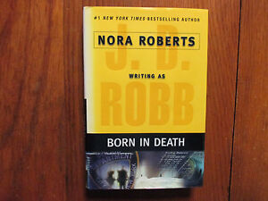 "J. D.  ROBB (Nora Roberts)Signed Book(""BORN IN DEATH""-2006 1st Edition Hardback)"