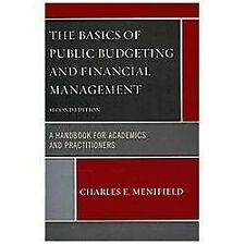 The Basics of Public Budgeting and Financial Management : A Handbook for...