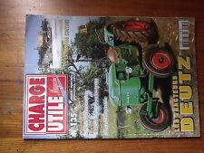 $$w Revue Charge Utile magazine N°135 Tracteurs Deutz  Coutant  Roche-En-Brenil