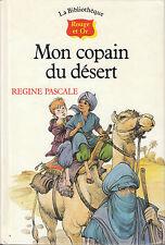 Livre mon copain du désert Régine Pascale bibliothèque rouge & or book