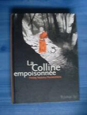 bd Freddy Nadolny Poustochkine La colline empoisonnée ( Futuropolis 2010 TBE