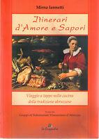 Itinerari d'amore e sapori. Cucina della tradizione abruzzese - M. Iannetti