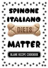 Spinone Italiano Diets Matter : Dog Recipe Mix, Blank Recipe Cookbook, 7 X.