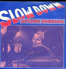 7inch GOLDEN EARRING slow down HOLLAND 1981 EX +PS