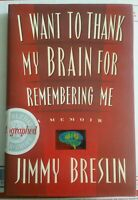 Signed_JIMMY BRESLIN_AUTOGRAPHED COPY_I Want To Thank My Brain Remembering Me