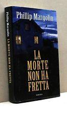 LA MORTE NON HA FRETTA - P. Margolin [Libro]