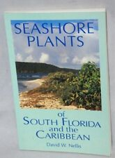 Seashore Plants of South Florida and the Caribbean: A Guide to Identification...