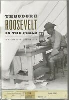 THEODORE ROOSEVELT IN THE FIELD / MICHAEL R. CANFIELD / HARDCOVER IN SHRINK WRAP