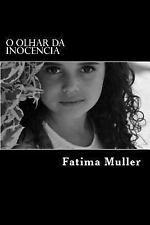 O Olhar Da Inocencia : Uma Historia Baseada Em Fatos Reais by Fátima Lopes...