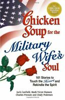 Chicken Soup for the Military Wifes Soul: Stories to Touch the Heart and Rekind