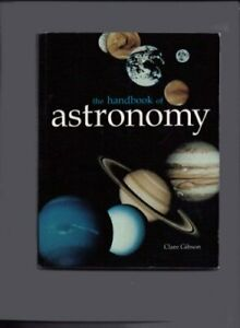 Astronomy Handbook by Gibson, Clare Book The Cheap Fast Free Post