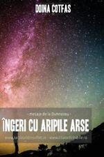 Ingeri Cu Aripi Arse : Mesaje de la Dumnezeu by Doina Cotfas (2016, Paperback)