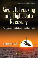 Aircraft Tracking & Flight Data Recovery: Background & Enhancement Proposals...